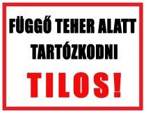 Függő teher alatt tartózkodni TILOS!