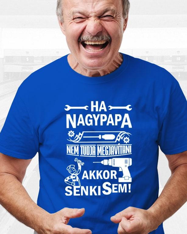 ffa59fbdc9 Ha nagypapa nem tudja megjavítani akkor senki sem póló - Fényképes ...
