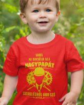 Soha ne becsüld alá nagypapát ha szerelésről van szó gyerek póló
