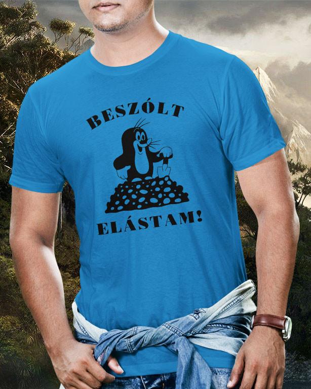 31a2a2ba75 Beszólt elástam kisvakond póló - Fényképes, feliratos póló (férfi ...