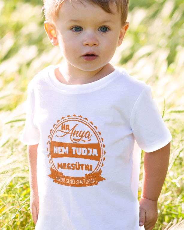 aff98c99a0 Ha anya nem tudja megsütni akkor senki sem tudja gyerek póló ...