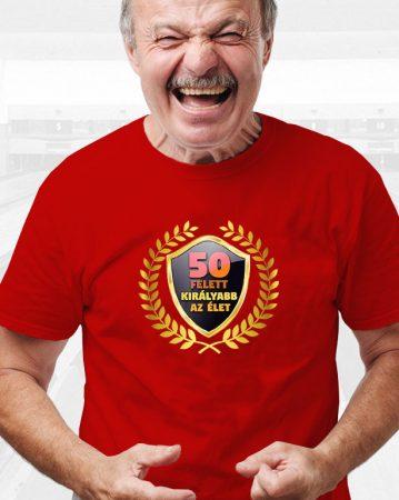 50 felett királyabb az élet póló