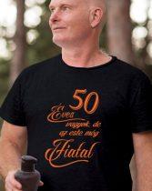 50 éves vagyok de az este még fiatal póló