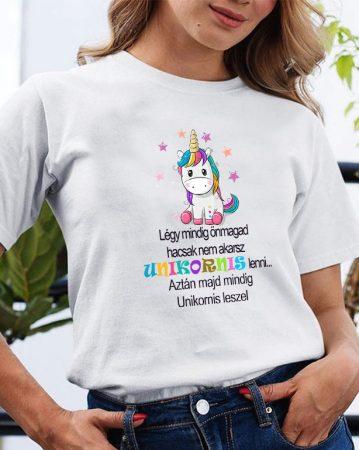 Légy mindig önmagad ha csak nem akarsz unikornis lenni póló - Kovicomputer 5ed9265ce4