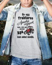 Én egy traktoros apuka vagyok... póló