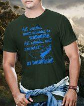 Azt szeretni, amit csinálsz az szabadság póló