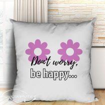Dont worry be happy párna