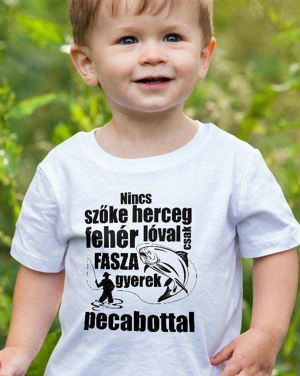 e7b0feb20f Horgász gyerek póló -Nincs szőke herceg fehér lovon - Fényképes ...