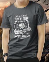 Minden férfi egyenlőnek születik -horgász póló
