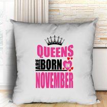 Queens are born in november párna