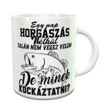 Bögre horgászoknak - Egy nap horgászás nélkül...